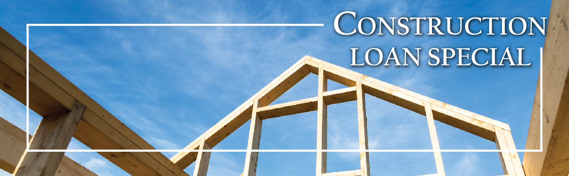 Construction Loan Special - Building in Progress
